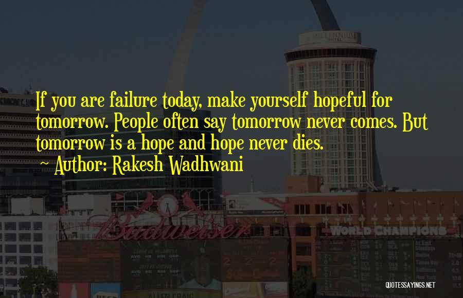 Hope For Tomorrow Quotes By Rakesh Wadhwani
