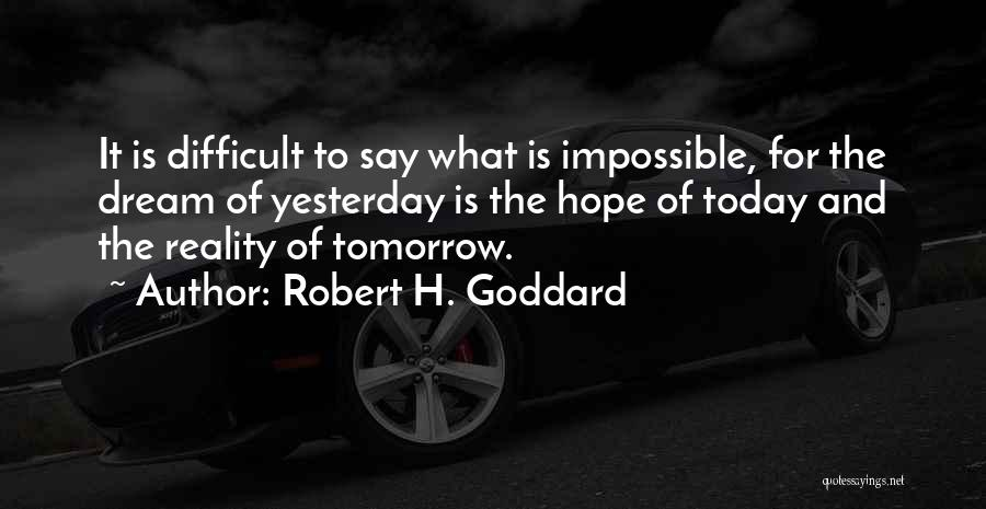 Hope For Tomorrow Quotes By Robert H. Goddard