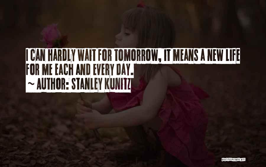 Hope For Tomorrow Quotes By Stanley Kunitz