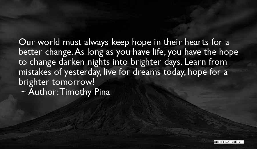 Hope For Tomorrow Quotes By Timothy Pina