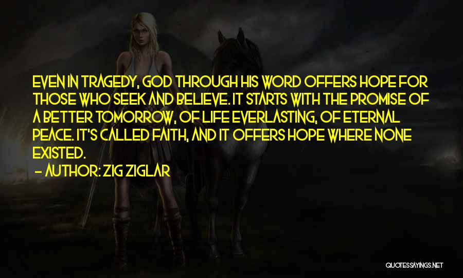 Hope For Tomorrow Quotes By Zig Ziglar