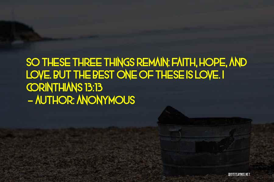 Hope Love And Faith Quotes By Anonymous