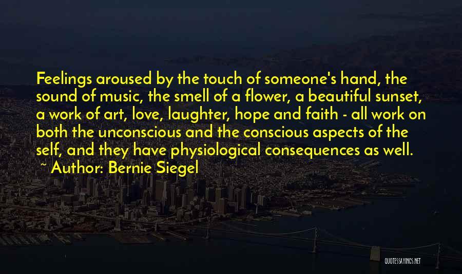 Hope Love And Faith Quotes By Bernie Siegel