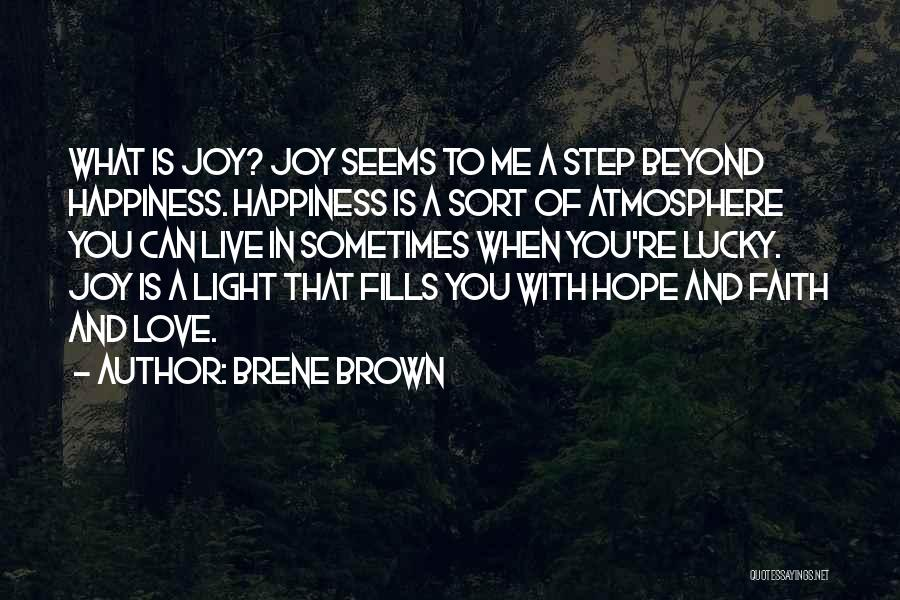 Hope Love And Faith Quotes By Brene Brown