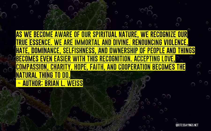 Hope Love And Faith Quotes By Brian L. Weiss
