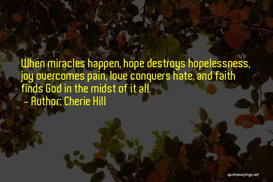 Hope Love And Faith Quotes By Cherie Hill