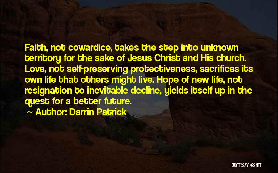 Hope Love And Faith Quotes By Darrin Patrick