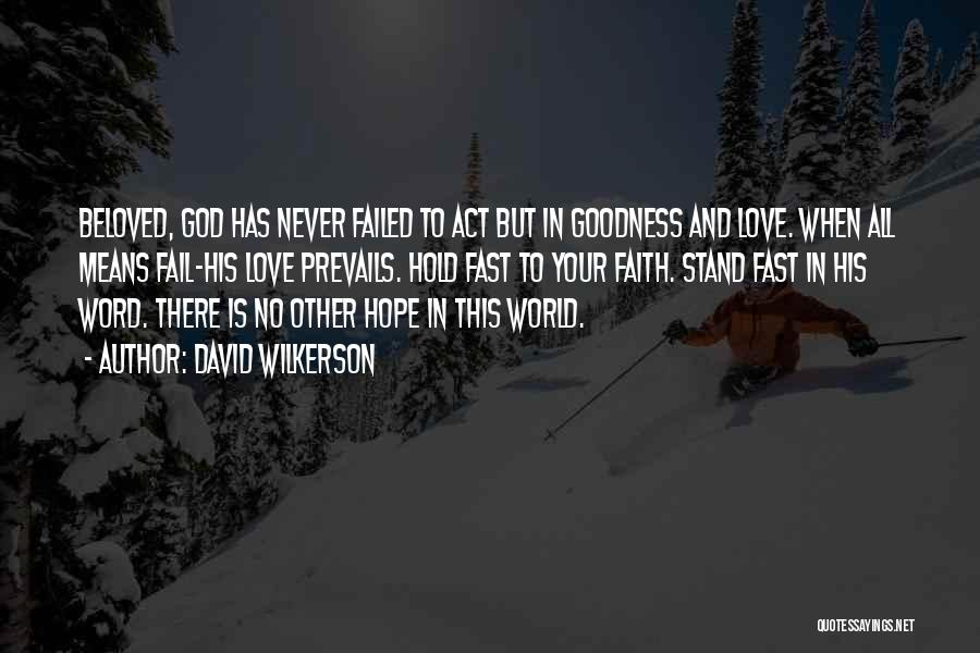 Hope Love And Faith Quotes By David Wilkerson