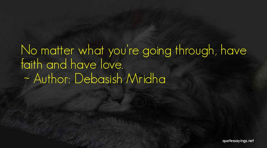 Hope Love And Faith Quotes By Debasish Mridha