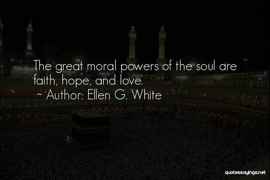 Hope Love And Faith Quotes By Ellen G. White