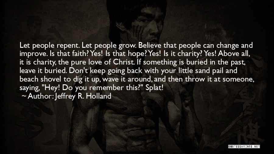 Hope Love And Faith Quotes By Jeffrey R. Holland