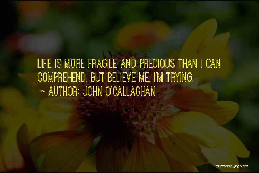 Hope Love And Faith Quotes By John O'Callaghan