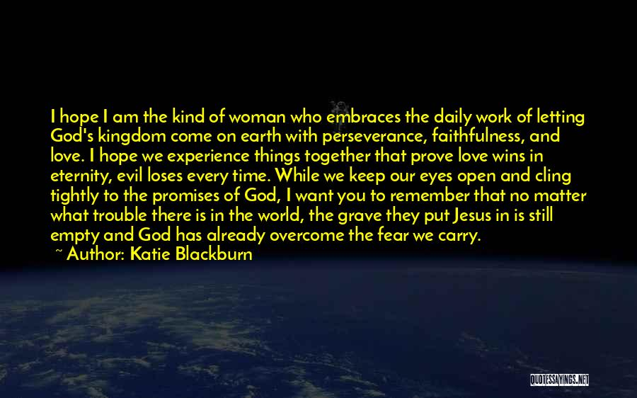 Hope Love And Faith Quotes By Katie Blackburn