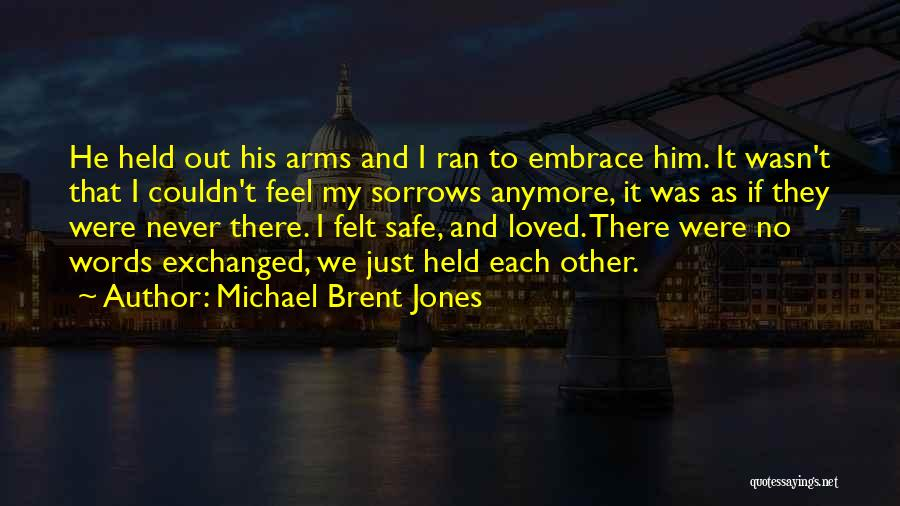 Hope Love And Faith Quotes By Michael Brent Jones