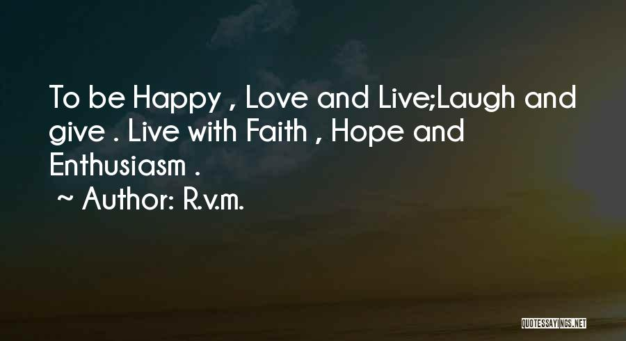 Hope Love And Faith Quotes By R.v.m.