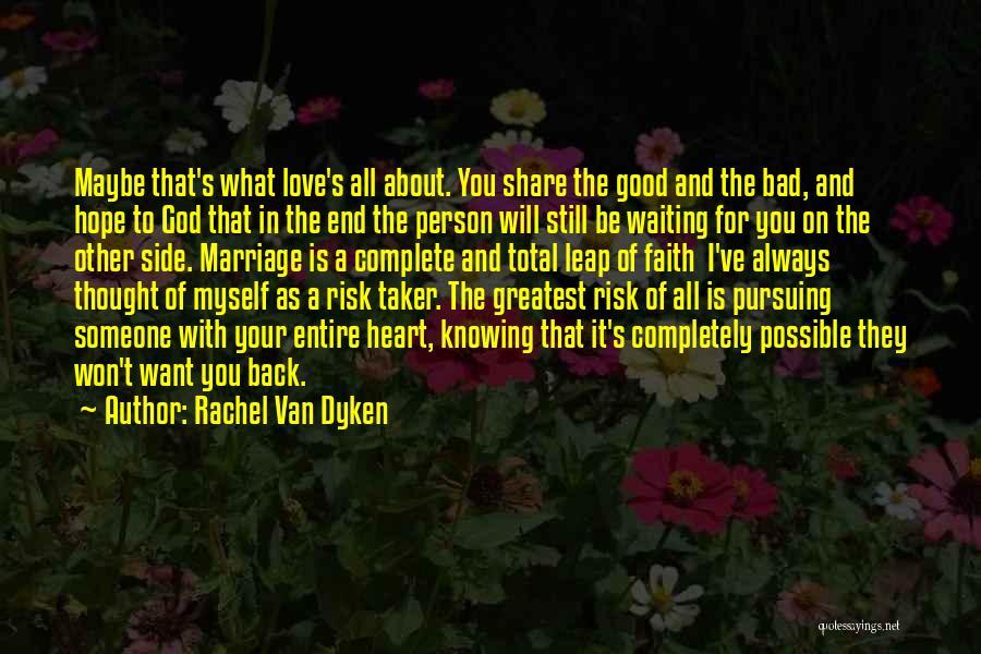 Hope Love And Faith Quotes By Rachel Van Dyken