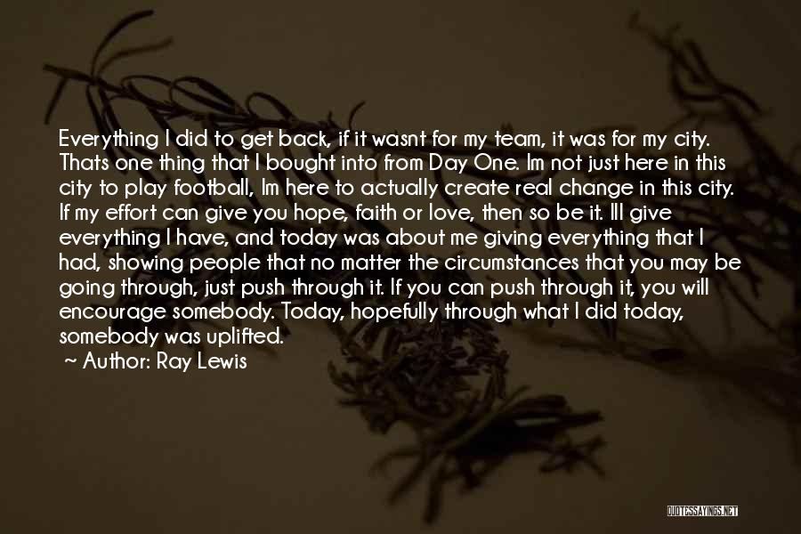 Hope Love And Faith Quotes By Ray Lewis