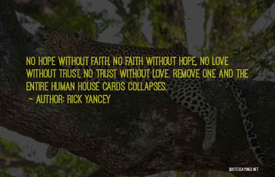 Hope Love And Faith Quotes By Rick Yancey