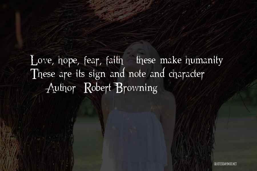 Hope Love And Faith Quotes By Robert Browning