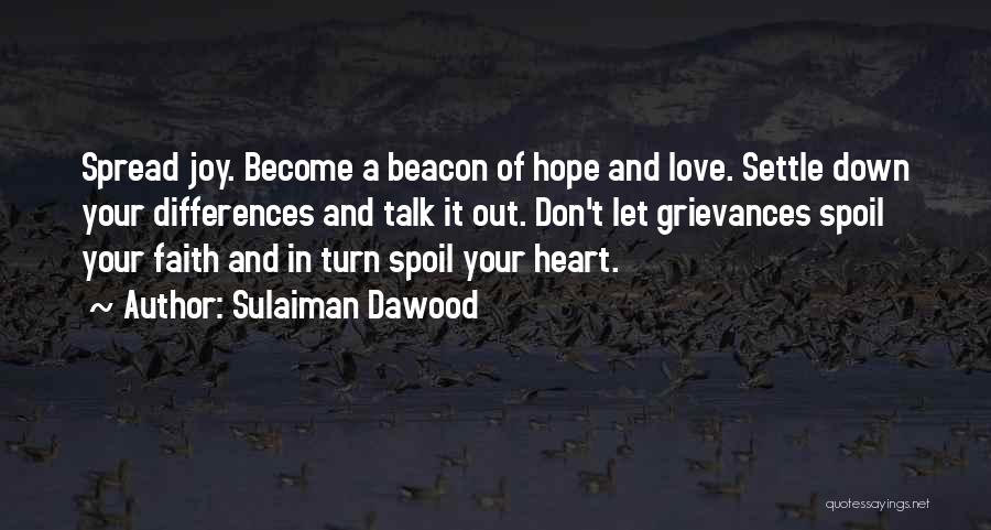 Hope Love And Faith Quotes By Sulaiman Dawood