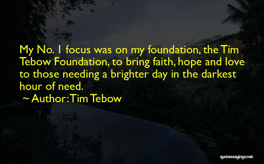 Hope Love And Faith Quotes By Tim Tebow