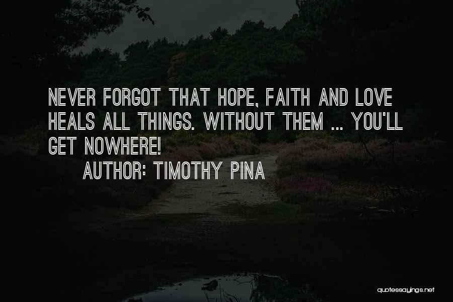 Hope Love And Faith Quotes By Timothy Pina