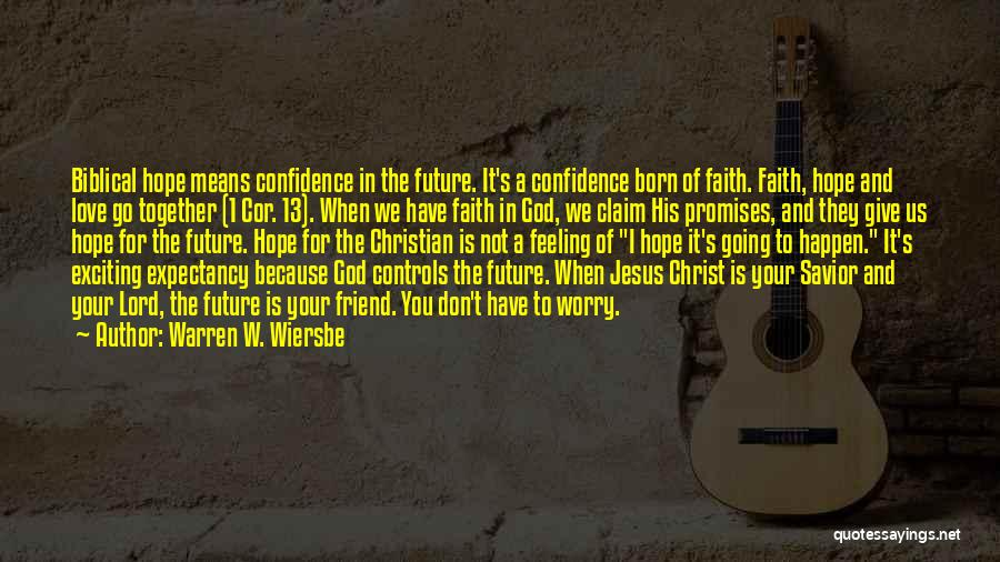 Hope Love And Faith Quotes By Warren W. Wiersbe