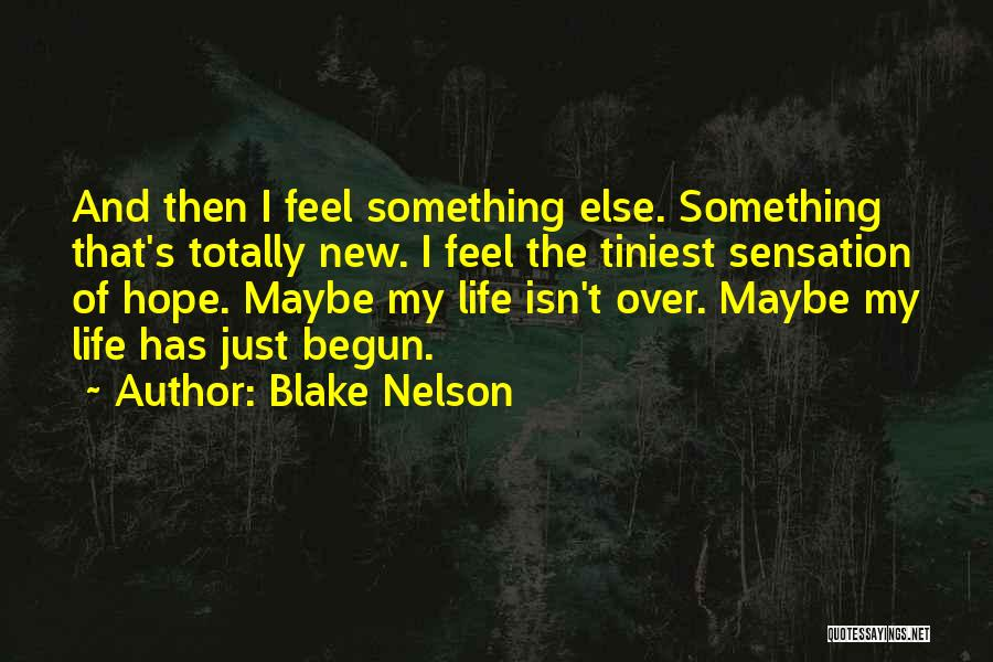 Hope New Life Quotes By Blake Nelson