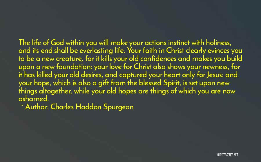 Hope New Life Quotes By Charles Haddon Spurgeon