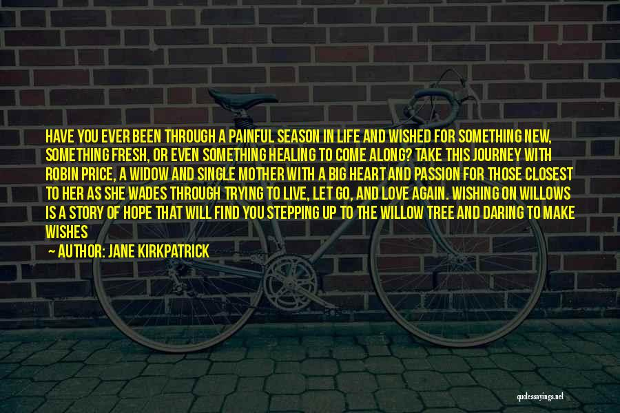 Hope New Life Quotes By Jane Kirkpatrick