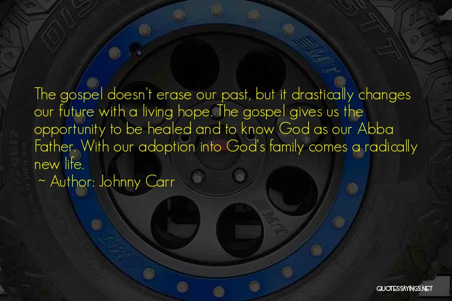 Hope New Life Quotes By Johnny Carr