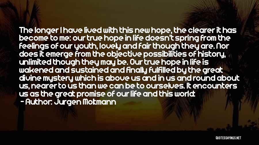 Hope New Life Quotes By Jurgen Moltmann