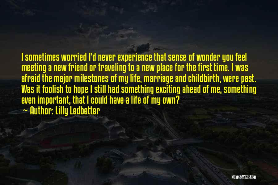 Hope New Life Quotes By Lilly Ledbetter