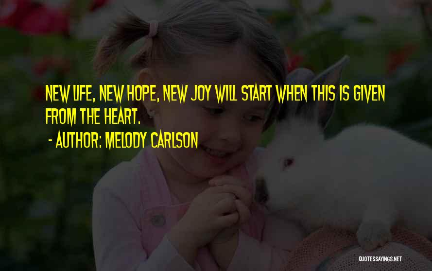 Hope New Life Quotes By Melody Carlson