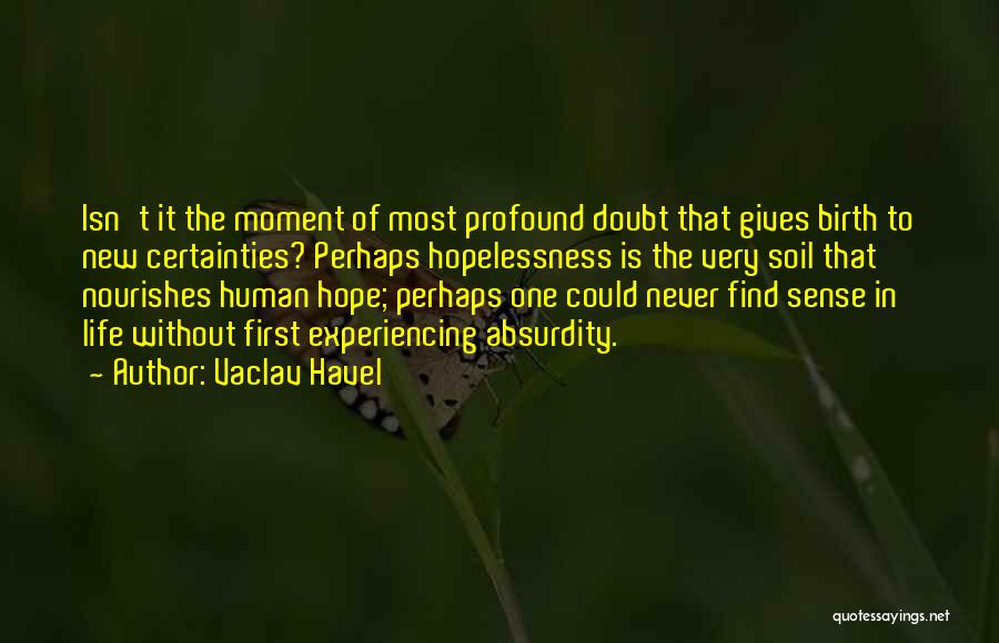Hope New Life Quotes By Vaclav Havel