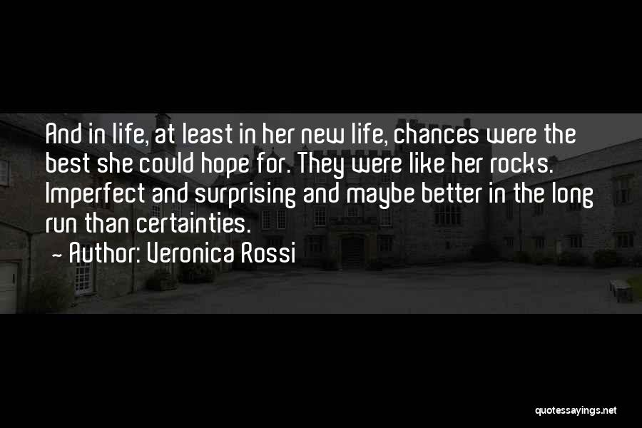 Hope New Life Quotes By Veronica Rossi