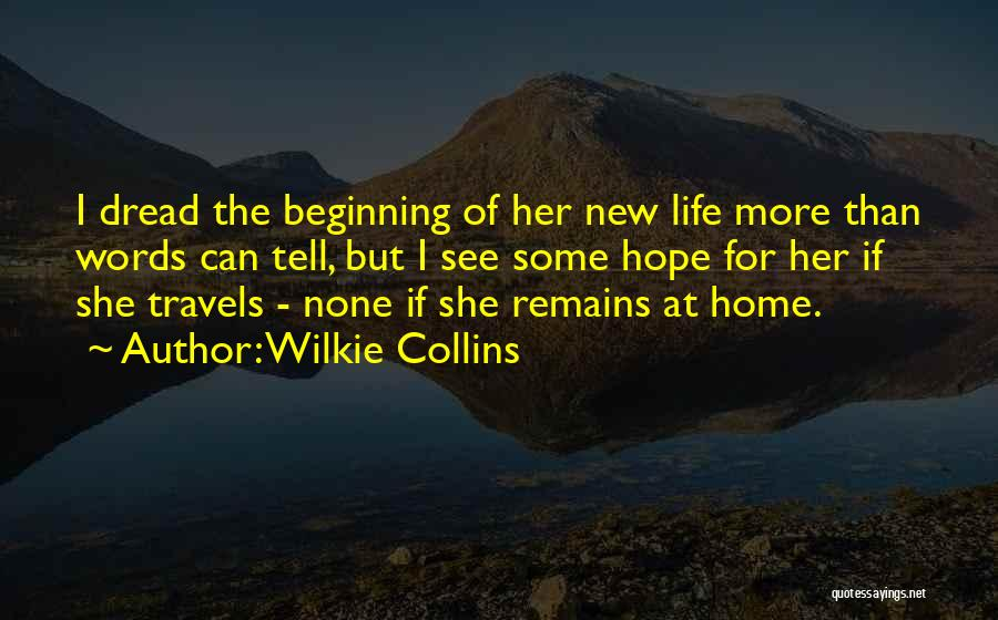 Hope New Life Quotes By Wilkie Collins