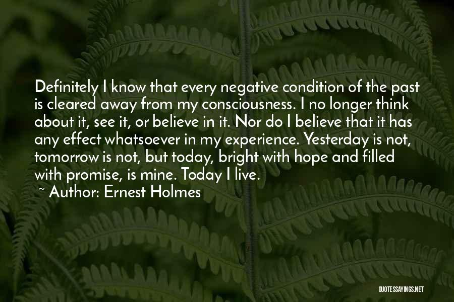 Hope To See You Tomorrow Quotes By Ernest Holmes