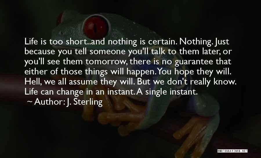 Hope To See You Tomorrow Quotes By J. Sterling