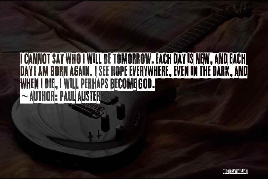 Hope To See You Tomorrow Quotes By Paul Auster