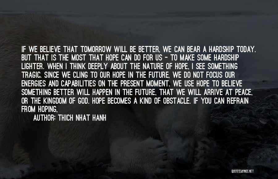 Hope To See You Tomorrow Quotes By Thich Nhat Hanh