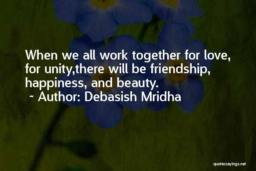 Hope We Will Be Together Quotes By Debasish Mridha