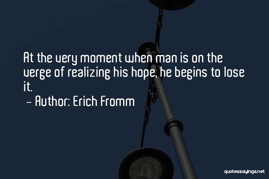 Hope When There Is None Quotes By Erich Fromm