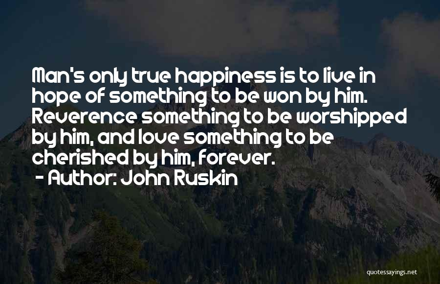 Hope When There Is None Quotes By John Ruskin