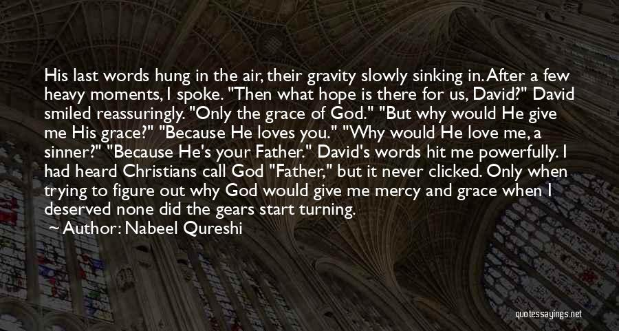 Hope When There Is None Quotes By Nabeel Qureshi