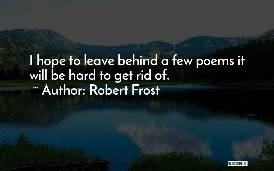 Hope When There Is None Quotes By Robert Frost