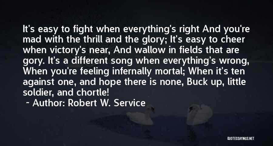 Hope When There Is None Quotes By Robert W. Service
