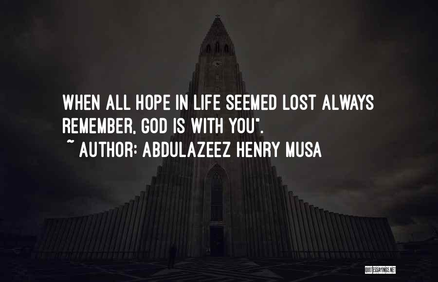 Hope With God Quotes By Abdulazeez Henry Musa