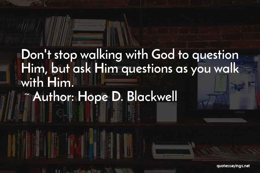 Hope With God Quotes By Hope D. Blackwell