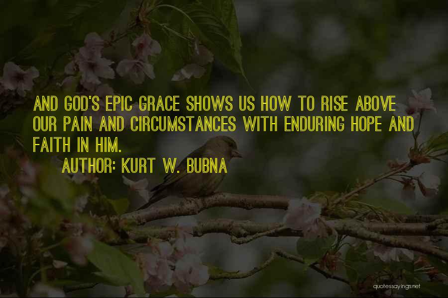 Hope With God Quotes By Kurt W. Bubna